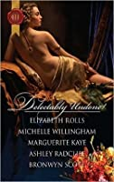 Delectably Undone!: A Scandalous Liaison\\Pleasured by the Viking\\The Captain's Wicked Wager\\The Samurai's Forbidden Touch\\Arabian Nights with a Rake