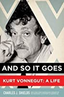 And So it Goes: Kurt Vonnegut