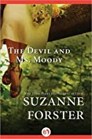 The Devil and Ms. Moody (Loveswept, No 414)