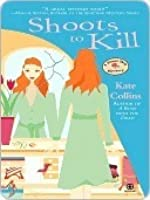 Shoots to Kill (A Flower Shop Mystery, #7)