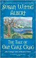 The Tale of Oat Cake Crag (The Cottage Tales of Beatrix Potter, #7)