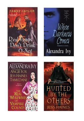 A Vampire Bundle: The Real Werewives of Vampire County, When Darkness Comes, Real Vamps Dont Drink O-Neg, & Hunted  by  the Others by Alexandra Ivy