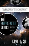 The Purpose Guided Universe: Believing In Einstein, Darwin, And God  by  Bernard Haisch