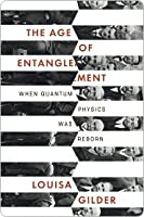 The Age of Entanglement: When Quantum Physics Was Reborn