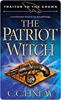 The Patriot Witch (Traitor to the Crown, #1)
