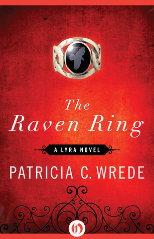 The Raven Ring (Lyra, #5) Patricia C. Wrede