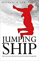 Jumping Ship: What to do so your children don't jump ship to the world when they get older