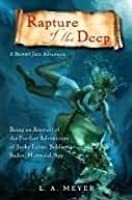 Rapture of the Deep: Being an Account of the Further Adventures of Jacky Faber, Soldier, Sailor, Mermaid, Spy (Bloody Jack, #7)