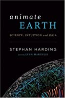 Animate Earth: Science, Intuition, and Gaia