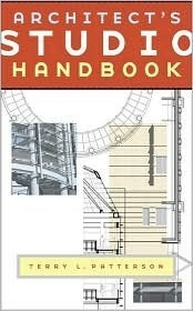 Architects Studio Handbook  by  Terry L. Patterson