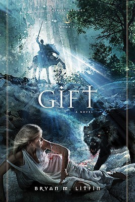 The Gift (Chiveis Trilogy #2) Bryan M. Litfin