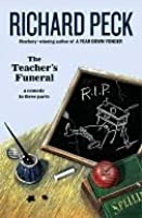 The Teacher's Funeral : A Comedy in Three Parts