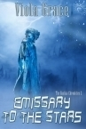 Emissary to the Stars (The Hashka Chronicles, #2)  by  Viola Grace