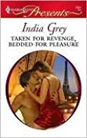 Taken for Revenge, Bedded for Pleasure (Harlequin Presents)