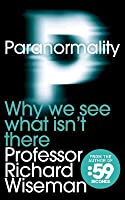 Paranormality: Understanding the Science of the Supernatural