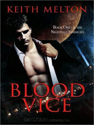 Blood Vice (Nightfall Syndicate #1)  by  Keith Melton