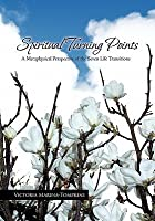 Spiritual Turning Points: A Metaphysical Perspective of the Seven Life Transitions