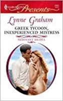 Greek Tycoon, Inexperienced Mistress (Pregnant Brides, #3) (Harlequin Presents, #2900)