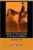Mohun, or, The Last Days of Lee and his Paladins