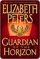 Guardian of the Horizon (Amelia Peabody Mystery, #16)