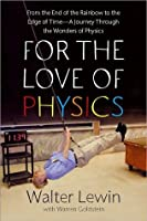 For the Love of Physics