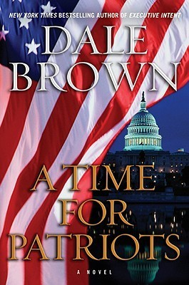 A Time for Patriots (Patrick McLanahan, #17)  by  Dale Brown