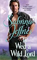 To Wed a Wild Lord (Hellions of Halstead Hall #4)