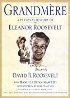 Grandmere: A Personal History of Eleanor Roosevelt