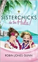 Sisterchicks Do the Hula (Sisterchicks #2)