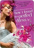 How I Found the Perfect Dress (Morgan Rawlinson, #2)
