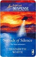 Sounds of Silence (The Texas Gatekeepers, #2) (Steeple Hill Love Inspired Suspense, #11)