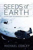 The Seeds of Earth (Humanity's Fire, #1)