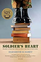 Soldier's Heart: Reading Literature Through Peace and War at West P
