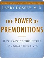 The Power of Premonitions: How Knowing the Future Shapes Our Lives