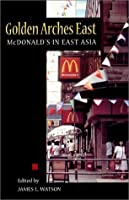 Golden Arches East: McDonald's in East Asia
