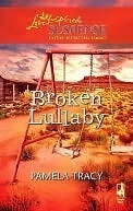 Broken Lullaby (Steeple Hill Love Inspired Suspense #93) Pamela Tracy
