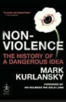Nonviolence: 25 Lessons from the History of a Dangerous Idea (Chronicles)