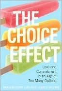 The Choice Effect: Love and Commitment in an Age of Too Many Options