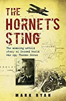 The Hornet's Sting: The Amazing Untold Story of World War II Spy Thomas Sneum