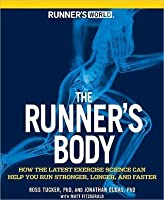 The Runner's Body: How the Latest Exercise Science Can Help You Run Stronger, Longer, and Faster