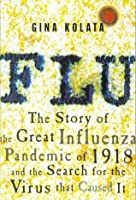 Flu: The Story Of The Great Influenza Pandemic