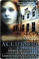 Ghosts of Albion: Accursed (Ghosts of Albion)