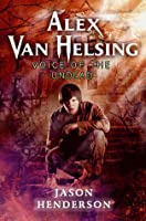 Alex Van Helsing: Voice of the Undead (Alex Van Helsing #2)
