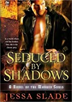 Seduced By Shadows (Marked Souls, #1)