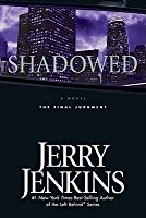 Shadowed: The Final Judgment (Underground Zealot, #3)