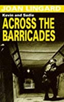 Across the Barricades (Kevin and Sadie, #2)