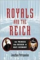 Royals and the Reich:The Princes von Hessen in Nazi Germany