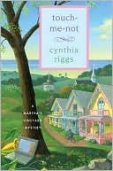 Touch-Me-Not (Marthas Vineyard Mystery, #9)  by  Cynthia Riggs