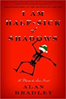 I Am Half-Sick of Shadows (Flavia de Luce, #4)