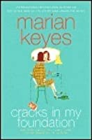 Essays and Stories by Marian Keyes: Bags, Trips, Make-up Tips, Charity, Glory, and the Darker Side of the Story